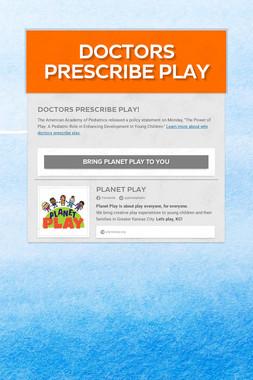 Doctors Prescribe Play