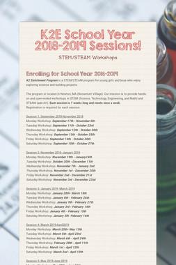 K2E School Year 2018-2019 Sessions!