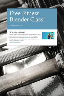 Free Fitness Blender Class!