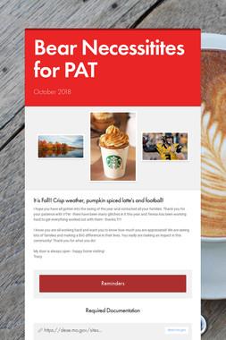 Bear Necessitites for PAT