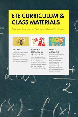 ETE CURRICULUM & CLASS MATERIALS