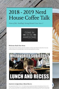 2018 - 2019 Nerd House Coffee Talk