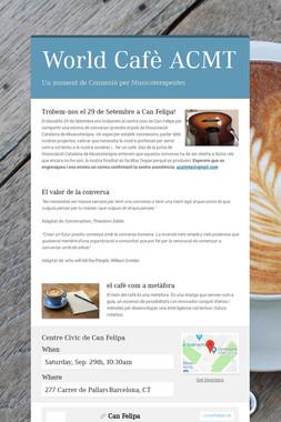 World Cafè ACMT