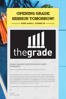 Opening Grade Session Tomorrow!