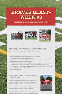 BRAVES BLAST- Week #3