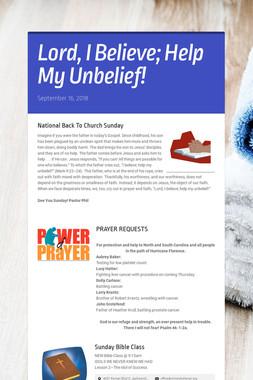 Lord, I Believe; Help My Unbelief!