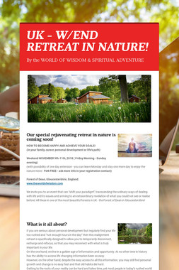 UK - W/END RETREAT IN NATURE!