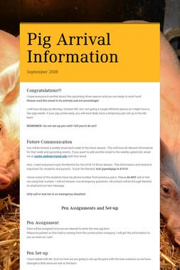 Pig Arrival Information