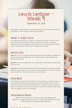 Lewis Ledger - Week 9