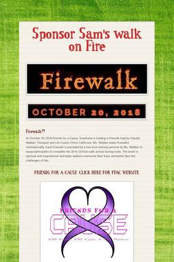 Sponsor Sam's walk on Fire