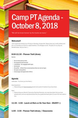 Camp PT Agenda - October 8, 2018