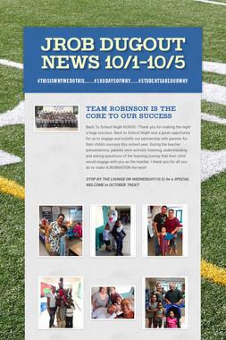 JROB DUGOUT NEWS 10/1-10/5