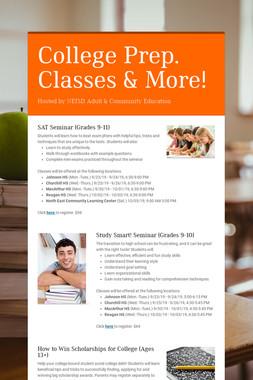 College Prep. Classes & More!