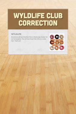 WyldLife Club Correction