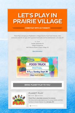 Let's Play in Prairie Village