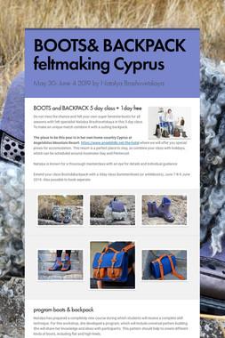 BOOTS& BACKPACK feltmaking Cyprus