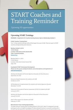 START Coaches and Training Reminder
