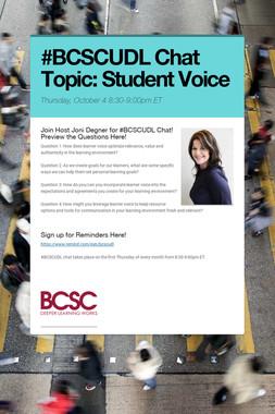 #BCSCUDL Chat  Topic: Student Voice