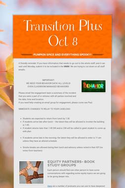 Transition Plus              Oct 8