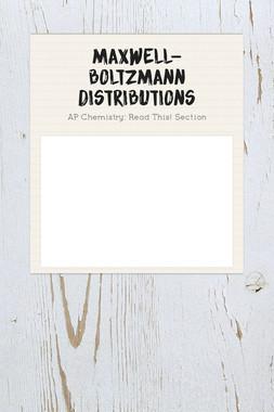 Maxwell-Boltzmann Distributions