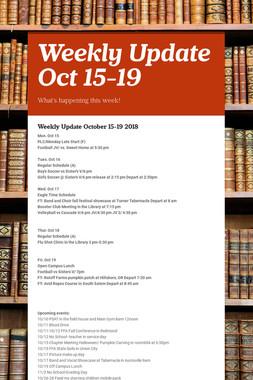 Weekly Update Oct 15-19