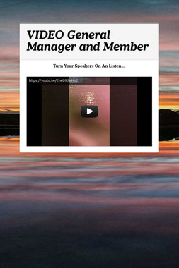 VIDEO General Manager and Member