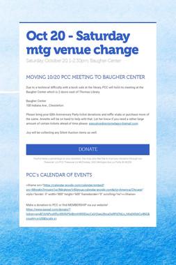 Oct 20 - Saturday mtg venue change