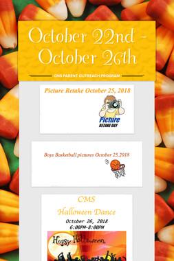 October 22nd - October 26th