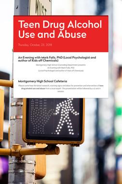 Teen Drug Alcohol Use and Abuse