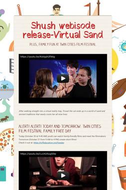 Shush webisode release-Virtual Sand