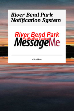 River Bend Park Notification System