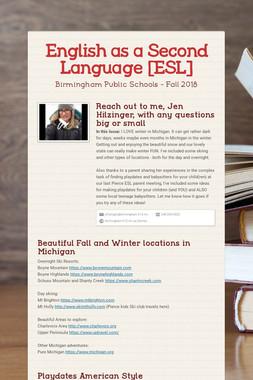 English as a Second Language [ESL]