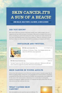 skin cancer..It's a sun of a beach!