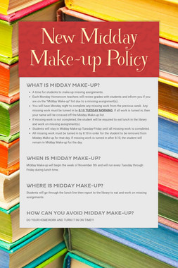 New Midday Make-up Policy