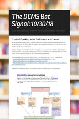 The DCMS Bat Signal: 10/30/18