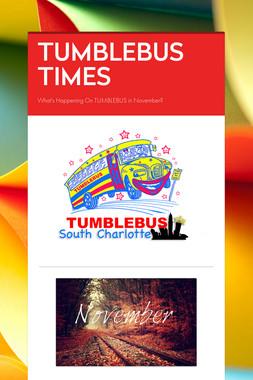 TUMBLEBUS TIMES