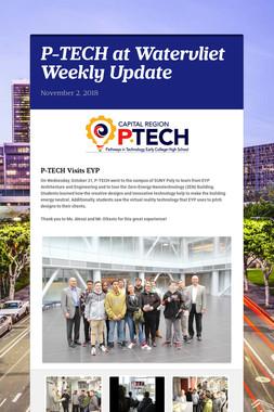 P-TECH at Watervliet Weekly Update