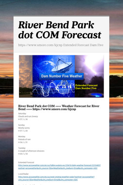River Bend Park dot COM Forecast