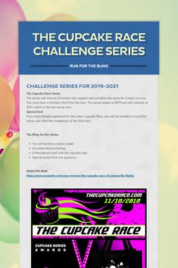 THE CUPCAKE RACE CHALLENGE SERIES