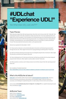 "#UDLchat  ""Experience UDL!"""