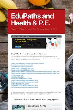 EduPaths and Health & P.E.