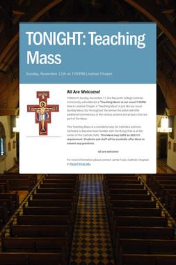 TONIGHT: Teaching Mass