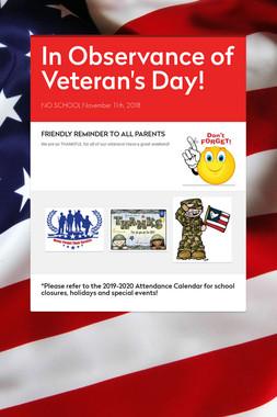 In Observance of Veteran's Day!