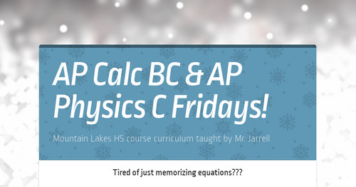 AP Calc BC & AP Physics C Fridays! | Smore Newsletters for Business
