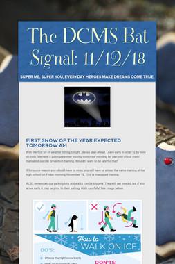 The DCMS Bat Signal: 11/12/18