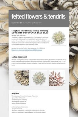 sculptural felted flowers