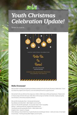 Youth Christmas Celebration Update!