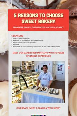 5 REASONS TO CHOOSE SWEET BAKERY