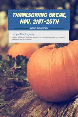 Thanksgiving Break, Nov. 21st-25th