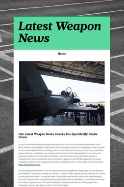 Latest Weapon News